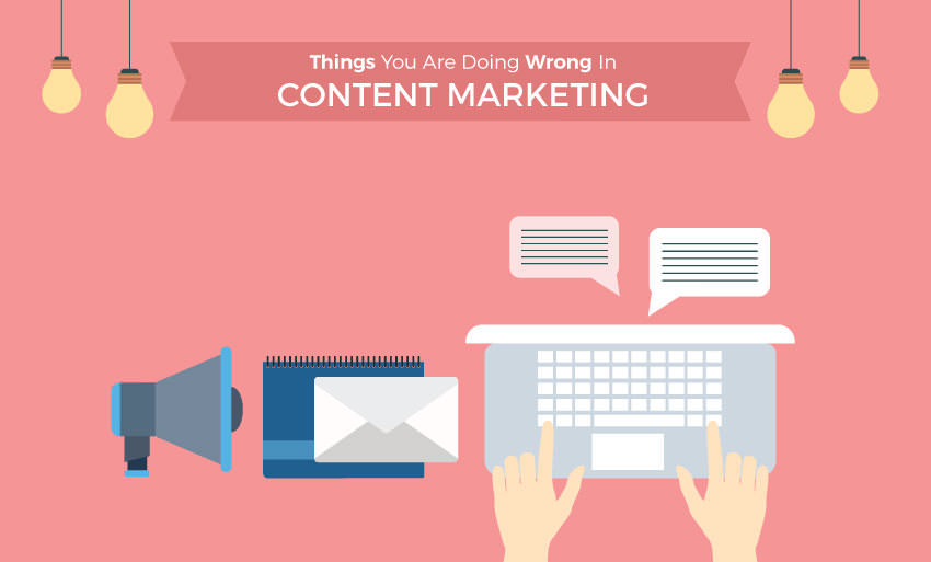 things wrong content marketing