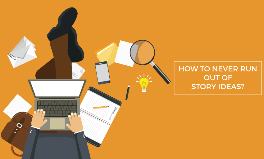 how to never run out of story ideas
