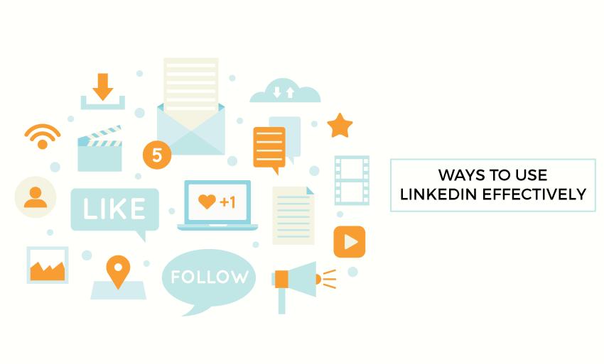ways use linkedin effectively