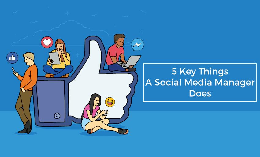 key things social media manager