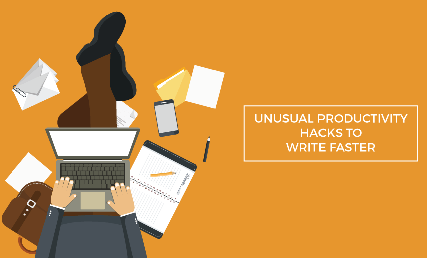 unusual productivity hacks write faster