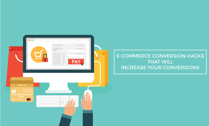 e-commerce conversion hacks will increase conversions