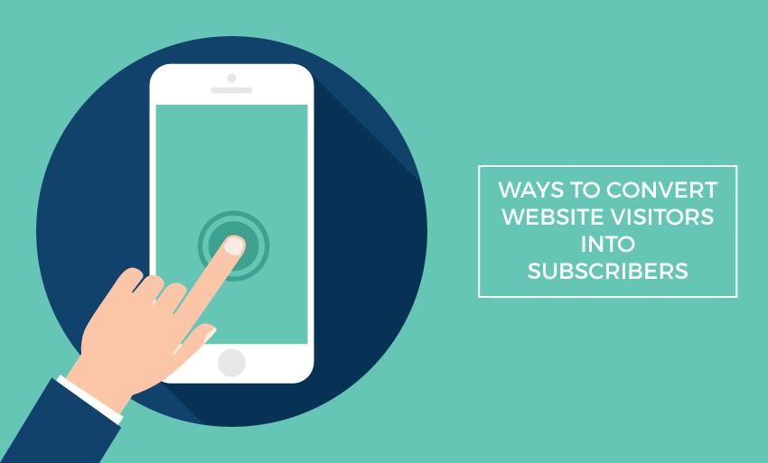 ways convert website visitors subscribers