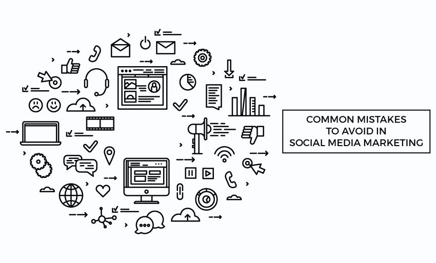 common mistakes avoid social media marketing