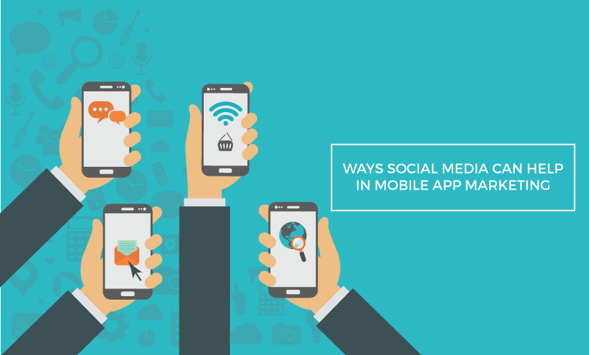 ways social media can help mobile app marketing