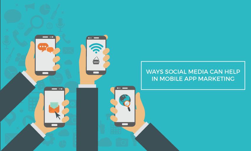 ways social media can help mobile app marketing