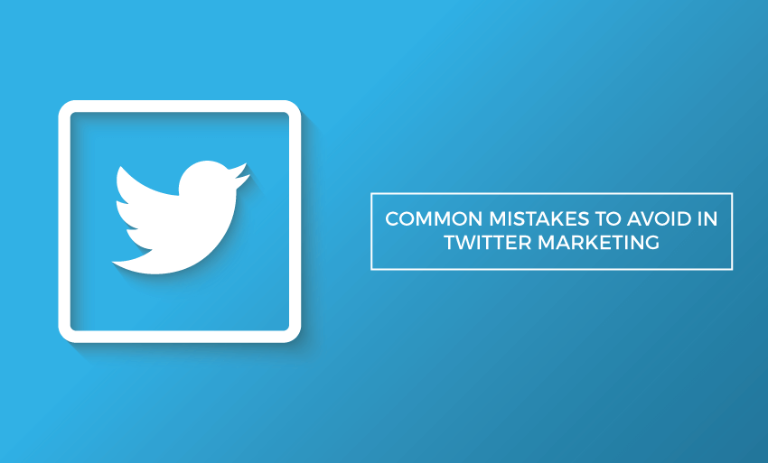 common mistakes avoid twitter marketing