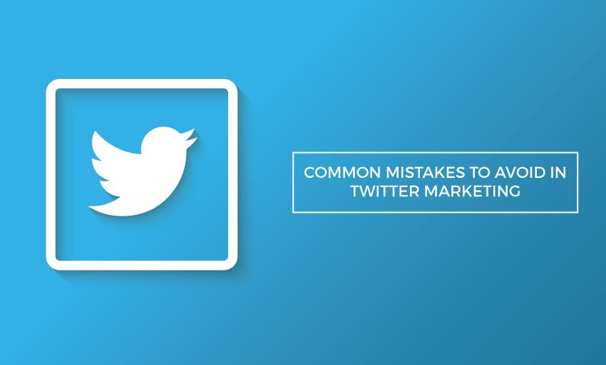 common mistakes avoid twitter marketing
