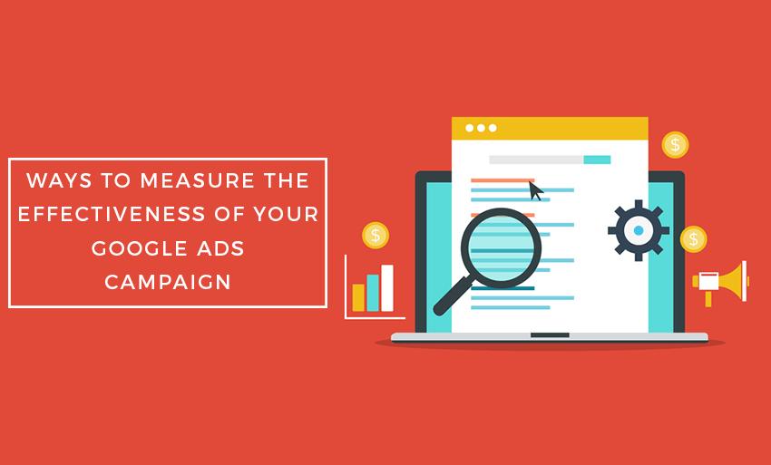ways measure effectiveness google ads campaign
