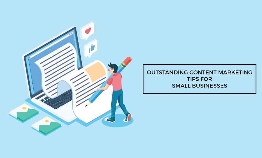 outstanding content marketing tips small businesses