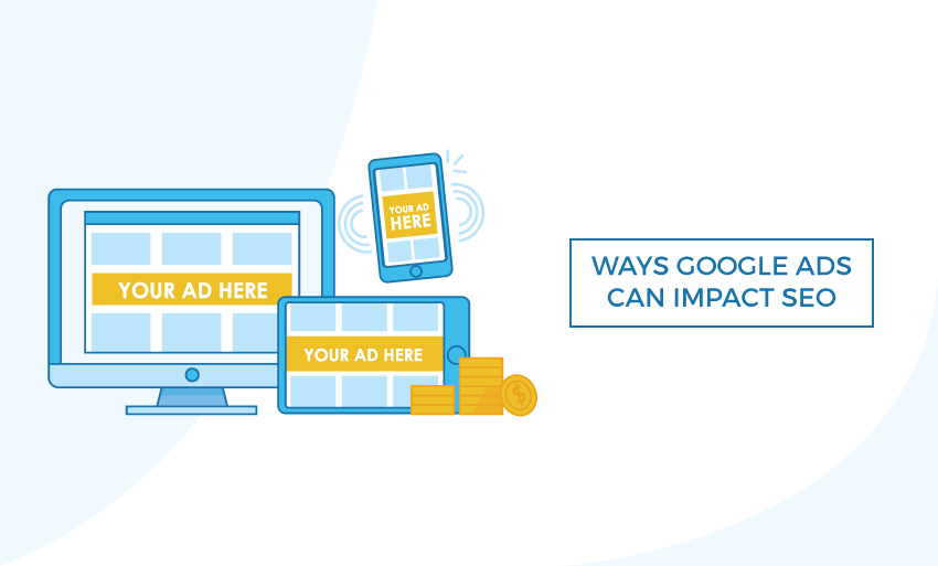 ways google ads impact seo