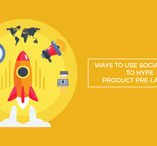 ways use social media hype product pre launch