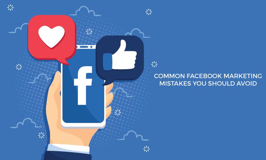 common facebook marketing mistakes avoid